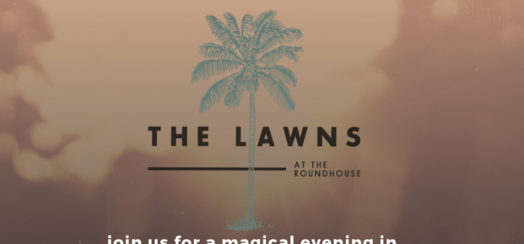 Valentine's Day with the Lawns at RoundHouse