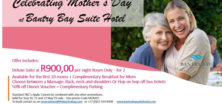 Celebrating Mother's Day at Bantry Bay Suite Hotel
