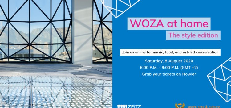 Zeitz MOCAA is bringing the WOZA vibe to your home