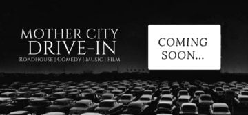 Everything you need to know about Mother City Drive-in